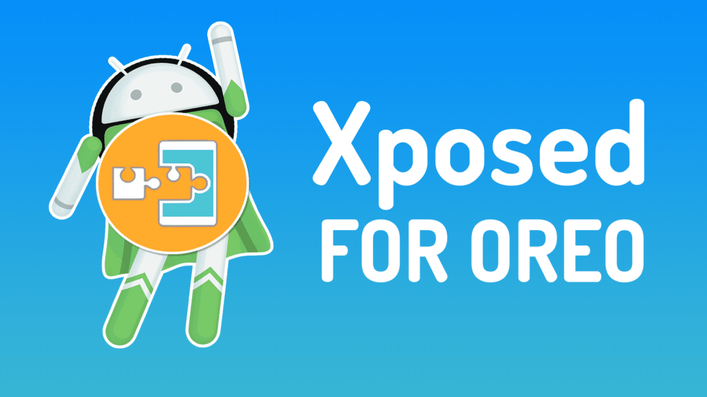 install Xposed Framework for Android Oreo 8.0, install Xposed Framework for Android Oreo 8.1, Framework for Android Oreo 8.0 and 8.1, Android Oreo 8.0 and 8.1