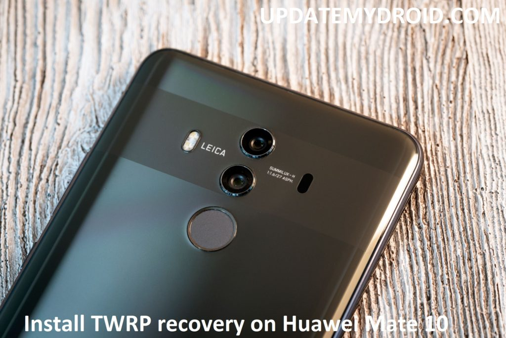 How to Install TWRP recovery on Huawei Mate 10 Pro, Install TWRP recovery on Huawei Mate 10 Pro, Huawei Mate 10 Pro, how to install twrp recovery on any android device