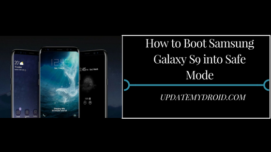 How to Boot Samsung Galaxy S9 into Safe Mode , Boot Samsung Galaxy S9 into Safe Mode, Easiest and Quickest way to Boot Samsung Galaxy S9 into Safe Mode, Samsung Galaxy S9 into Safe Mode, how to reboot in safe mode samsung galaxy, start samsung galaxy s9 in safe mode, how to start samsung in safe mode, what is samsung galaxy s9 safe mode