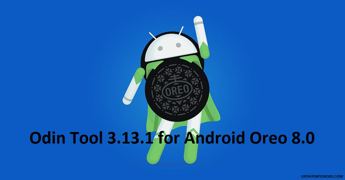 Download Latest Odin Tool 3.13.1 for Android Oreo 8.0 , Odin Tool 3.13.1 for Android Oreo 8.0 , Download Odin Tool 3.13.1 for Android Oreo 8.0 , Odin tool for android oreo 8.0