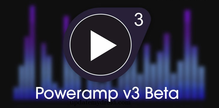 Poweramp v3 Beta: Back with New Design and Features , Poweramp v3 Beta, Poweramp v3 Beta with New Design and Features, Poweramp v3 Beta Update