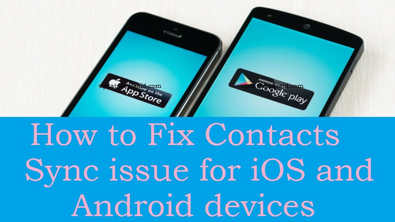 How to Fix Contacts Sync issue for iOS and Android devices 1
