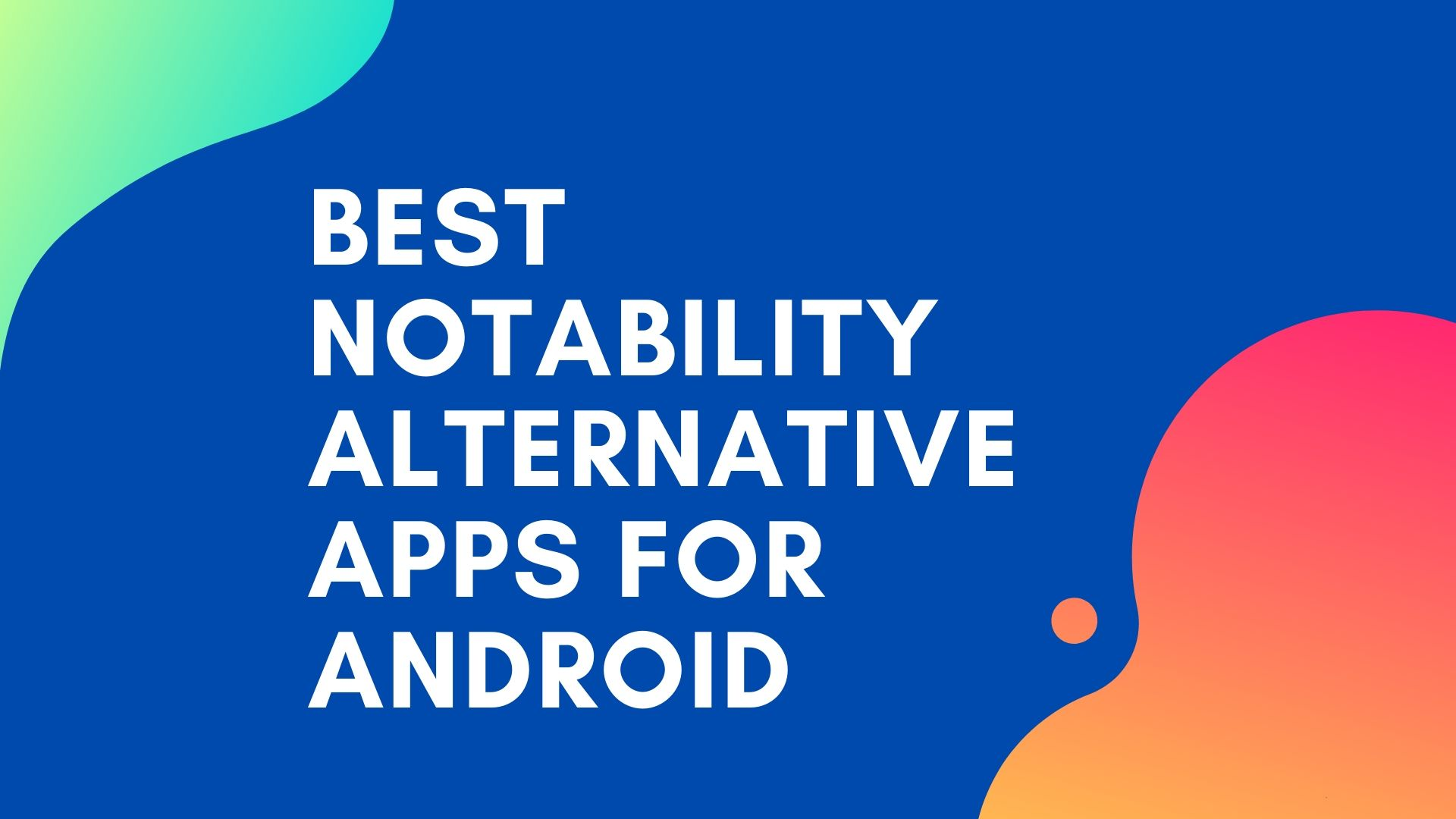 Notability Android Alternatives