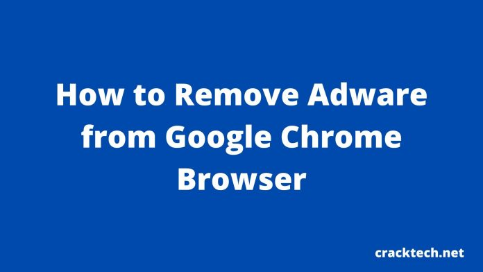 Remove Adware from Chrome browser